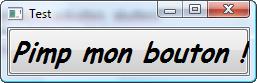 Un bouton en Comic Sans MS en grand, gras, italique