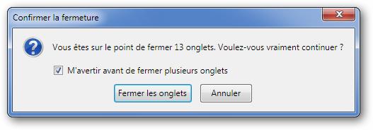 Firefox demande confirmation avant de se fermer si plusieurs onglets sont ouverts