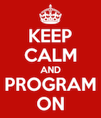 Image that says Keep Calm and Program On.