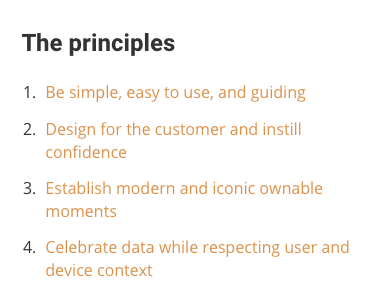 4 principles: 1.Be simple, easy to use, and guiding 2.Design for the customer and instill confidence 3.Establish modern and iconic ownable moments 4.Celebrate data while respecting user and device context