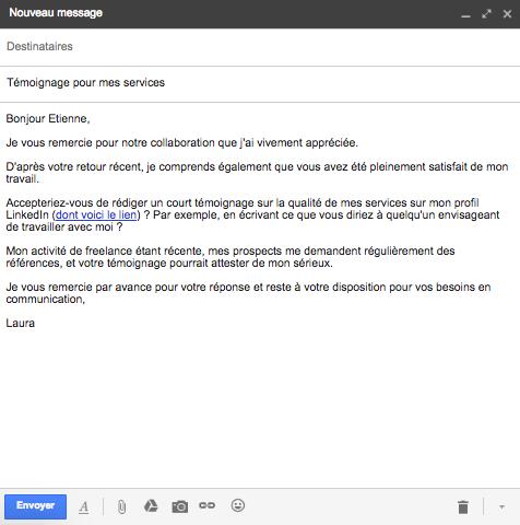Objet du mail : Témoignage pour mes services Corps du message :  Bonjour Etienne, Je vous remercie pour notre collaboration que j'ai vivement appréciée. D'après votre retour récent, je comprends également que vous avez été pleinement satisfait de