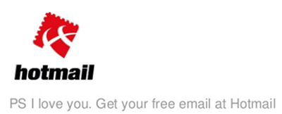 PS: I love you (to catch the eye). Get your email for free with Hotmail (value proposition)