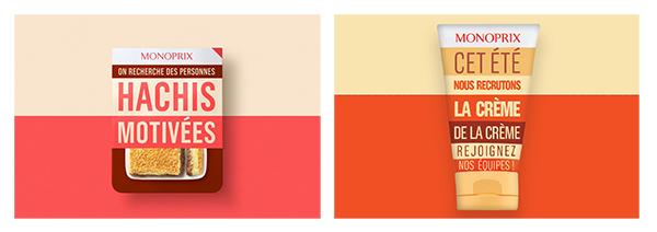 Deux exemples de produit monoprix avec du texte stylisé écrit sur le pakaging. Par exemple Hachis motivées sur un paquet d'hachis parmentier, ou Cet été nous recrutons la crème de la crème sur un tube de crème