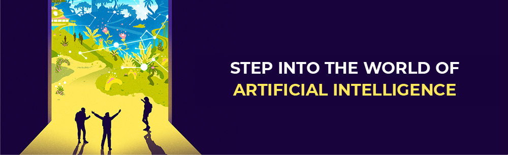 Banner that reads: Step into the world of artificial intelligence.